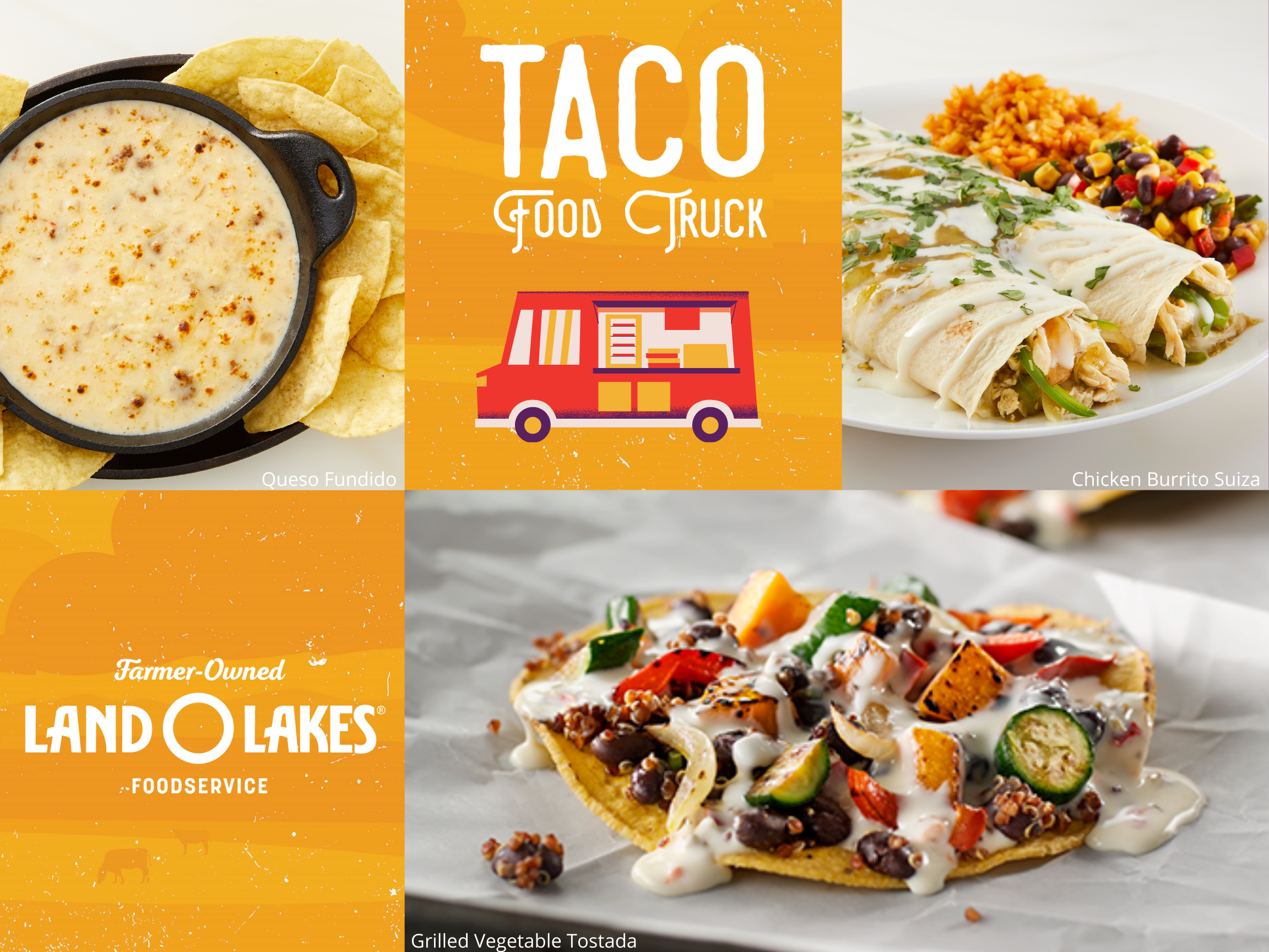 Land O'Lakes Foodservice Taco Truck Menu Inspiration featuring Chipotle Queso Bravo Sauce, Chicken Burrito Suiza, and Grilled vegetable Tostada with Queso Bravo Cheese Dip