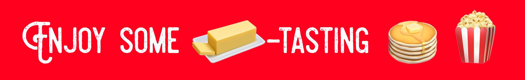 Enjoy Some (Butter Emoji) Tasting (Pancake Emoji)