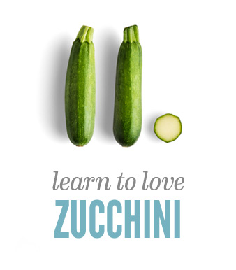 Learn to love Zucchini